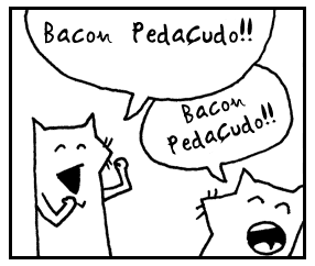Bacon Pedaçudo!!